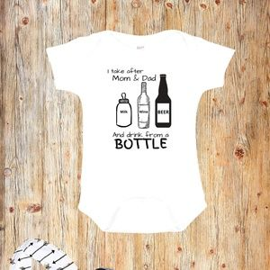 I take after Mom & Dad & Drink from a Bottle